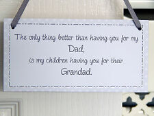 The Only Thing Better Than Having You As My Dad Grandad Plaque Father's Day Gift