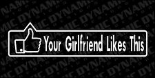 Large Your Girlfriend Likes This facebook FB funny vinyl window decal sticker