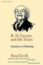 NEW R H Tawney & His Times - Socialism as Fellowship By R Terrill Paperback