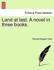 NEW Land at Last. a Novel in Three Books. By Edmund Hodgson Yates Paperback