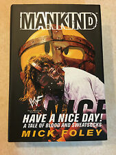 MANKIND: Have A Nice Day!  Mick Foley SIGNED First Edition - WWE, WWF, Wrestling