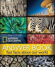 National Geographic Answer Book : Fast Facts about Our World by U. S. National …