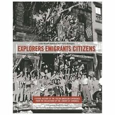 Explorers Emigrants Citizens : A Visual History of the Italian American Experie…