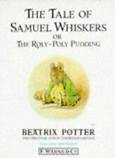 THE TALE OF SAMUEL WHISKERS OR THE ROLY-POLY PUDDING by Beatrix Potter