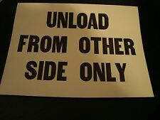 "Vintage "" Unload From Other Side Only "" Sign"
