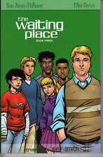 The Waiting Place Book 3 (Vol 2 , Part 2) Sean McKeever Unread first printing