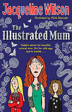 The Illustrated Mum by Jacqueline Wilson (Paperback) Brand New Book