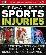 The BMA Guide to Sports Injuries by DK (Paperback) British Medical Association