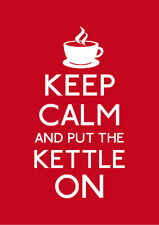 Red Keep Calm And Put The Kettle On Poster A1 A2 A3 A4 KC056 Other Styles