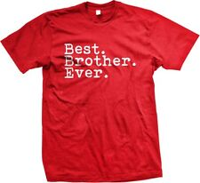 Best. Brother. Ever.- Family Siblings Sayings Slogans Statements- Men's T-shirt