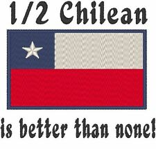 1/2 Chilean is better than none! Chile Flag. Baby Bodysuit Embroidery