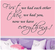 "36"" First We Had Each Other Then You Now Have Everything Wall Decal Sticker Baby"