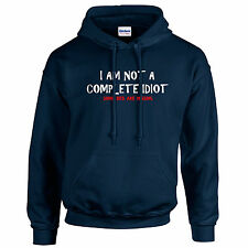 I'M NOT A COMPLETE IDIOT - Some Bits Are Missing! HOODIE many colours & sizes