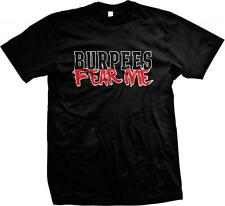 Burpees Fear Me! Funny Workout Exercise Sayings Slogans Mens T-shirt