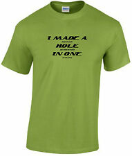 HOLE IN ONE GOLF T SHIRT - FUNNY - FUN - HUMOROUS - SLOGAN - COMICAL