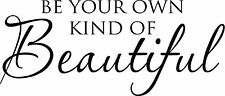 Be Your Own Kind Of Beautiful Vinyl Wall Quote Decal Words Lettering Design