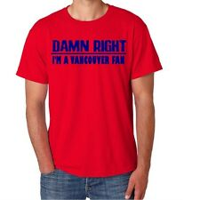 Vancouver  Damn Right Show Your  Pride  Funny Shirt of Canada