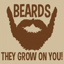 Beards, They Grow On You T-Shirt Funny Facial Hair Beard Silly Humor Tee