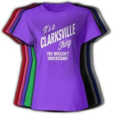 It's a CLARKSVILLE  Thing You Wouldn't Understand - NEW Womens Tee Shirt Crew &