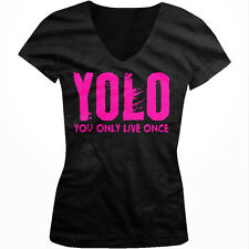 YOLO- You Only Live Once- Pink Neon Trendy Hot Sayings  Juniors V-neck T-shirt