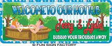 Hot Tub Personalized Backyard Welcome Sign Novelty Hot Tub Decor C1168