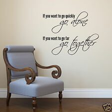 If You Want To Go Quickly Wall Quote - Quote Wall Sticker