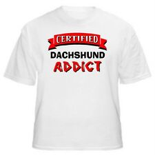 Dachshund Certified Addict Dog Lover T-Shirt-Sizes Small through 5XL