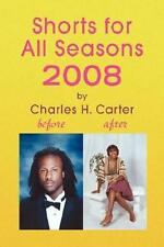 NEW Shorts for All Seasons 2008 By Charles H. Carter Hardcover Free Shipping