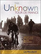 NEW The Unknown Tour de France By Les Woodland Hardcover Free Shipping