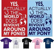 YES actually world DOES revolve around my PONIES or PONY.  Funny Kids T-shirt