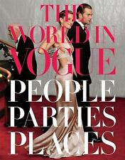 The World in Vogue: People, Parties, Places by Hamish Bowles Brand New