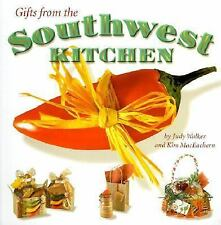 GIFTS FROM THE SOUTHWEST KITCHEN By Judy Walker and Kim MacEachern soft cover***