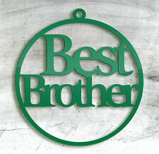 Brother, Christmas Tree Bauble, Gift Tag, Birthday Gift, Toy Tag
