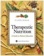 Therapeutic Nutrition : A Guide to Patient Education by Eileen Behan