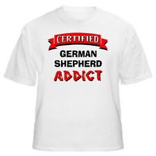 German Shepherd Certified Addict Dog Lover T-Shirt-Sizes Small through 5XL