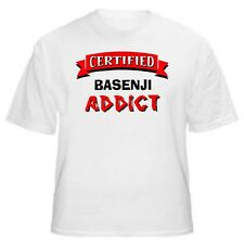Basenji Certified Addict Dog Lover T-Shirt - Sizes Small through 5XL