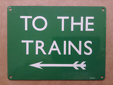 metal railway sign TO THE TRAINS (GREEN)