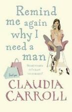 NEW Remind Me Again Why I Need a Man By Claudia Carroll Paperback Free Shipping