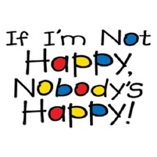 If I'm Not Happy, Nobody Is Happy T-Shirt Funny Kids Youth Baby Tee