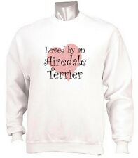 Loved by an Airedale Terrier - Dog Lover Sweatshirt - Sizes Small through 3XL