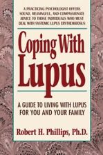 Coping with Lupus: A Guide to Living with Lupu... by Phillips, Robert 0895294753