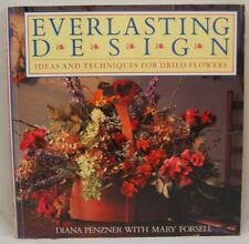 Everlasting Design: Ideas and Techniques for Drie... by Forsell, Mary 0395467284