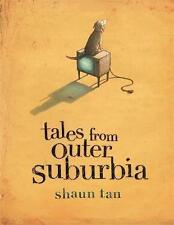 Tales from Outer Suburbia by Shaun Tan (Hardback, 2009)
