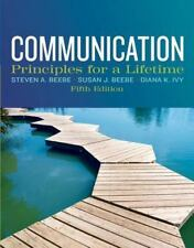 ~ Communication Principles for a Lifetime by Beebe 5th Edition