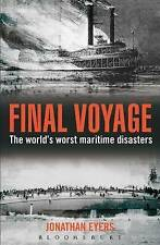 Final Voyage: The World's Worst Maritime Disasters by Jonathan Eyers New Book