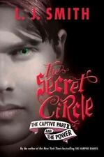 The Secret Circle: The Captive Part II and The Power by Smith, L. J.