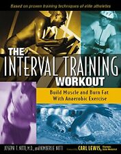 Interval Training Workout: Build Muscle and Burn Fat ... by Carl Lewis (foreword