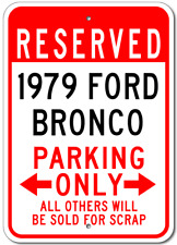 1979 79 FORD BRONCO Aluminum Parking Sign