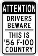 1956 56 FORD F-100 Attention Drivers Beware Aluminum Street Sign