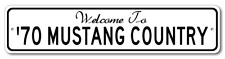 1970 70 FORD MUSTANG Aluminum Welcome to Car Country Sign